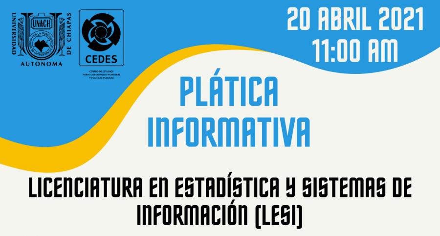 Plática Informativa Licenciatura en Estadística y Sistemas de Información (LESI)